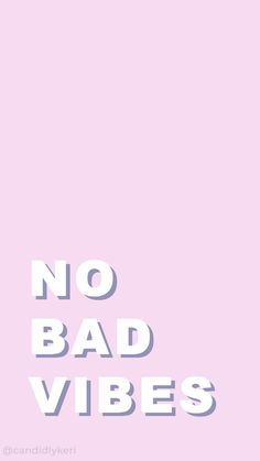 no bad vibes Free Wallpaper Backgrounds, Words Wallpaper, Tumblr Backgrounds, Cute Backgrounds, Trendy Wallpaper, Screen Wallpaper, Cool Wallpaper, Phone Backgrounds, Mobile Wallpaper