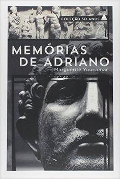 Memórias de Adriano - Livros na Amazon.com.br