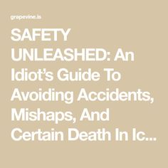 SAFETY UNLEASHED: An Idiot's Guide To Avoiding Accidents, Mishaps, And Certain Death In Iceland - The Reykjavik Grapevine