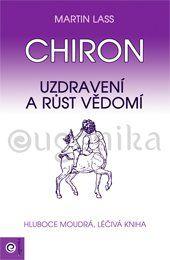 Kniha týždňa: Martin Lass – Chiron – Uzdravení a růst vědomí | Blog.Eugenika