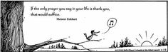 """""""If the only prayer you say in your life is thank you, that would suffice."""" - Meister Eckhart #MUTTScomics"""