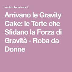 Arrivano le Gravity Cake: le Torte che Sfidano la Forza di Gravità - Roba da Donne