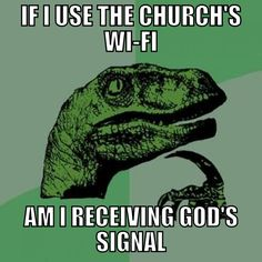 christian+funny+pictures   Do you use the Church's Wifi?