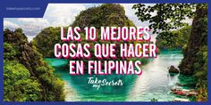 @takemysecrets  Las mejores cosas que hacer en #Filipinas - the best things to do in #Philippines