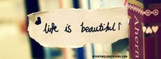 Life Is Beautiful Facebook Covers, myfbtimelinecovers.com has the best Life Is Beautiful Facebook cover photos for your facebook timeline Profile. Life Is Beautiful Facebook covers are updated everyday.
