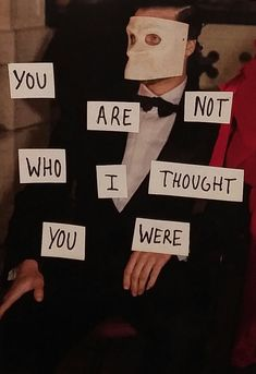 I am not who you thought I was.