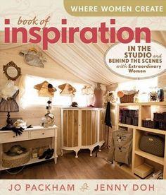 Where Women Create: Book of Inspiration by Jo Packham