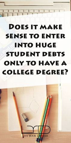 Are colleges a great scam of the 21st century? Does it make sense to enter into huge student debts only to have a college degree? Do the colleges offer enough knowledge, so you could become a quality worker or start your own business? What is the future of the college education anyway?  #college #business #money #LiveYourDreams