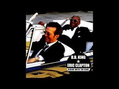 Riding with the King (B.B. King and Eric Clapton album) - YouTube