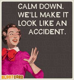 Accident #sassy #retrohumor
