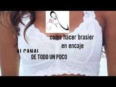 Como hacer brasier en blonda o encaje(how to make bra in lace or lace ) Underwear Pattern, Sewing Stitches, Crop Tops, Tank Tops, Lingerie, Knitting, Lace, Bikinis, Instagram