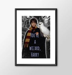 Harry Potter - You're A Wizard Harry -  Print - BUY 2 Get 1 FREE by ShamanAlternative on Etsy