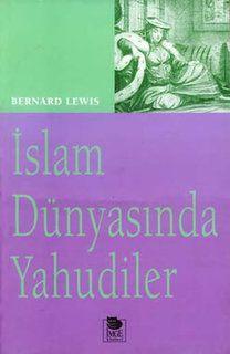 Bernard Lewis - İslam Dünyasında Yahudiler