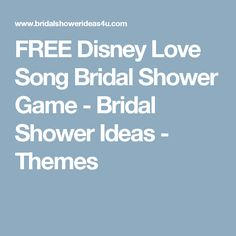 FREE Disney Love Song Bridal Shower Game - Bridal Shower Ideas - Themes