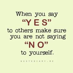 "When I was growing up, no one taught me that I could say ""no"".  You CAN say ""no"".  If you need to say ""no"", then SAY IT, kindly but firmly, don't be wishy-washy, and don't make excuses."