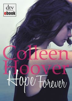 Hope Forever: Roman: Amazon.de: Colleen Hoover, Katarina Ganslandt: Bücher
