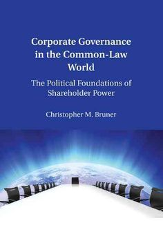 Corporate Governance in the Common-Law World: The Political Foundations of Shareholder Power (Paperback)