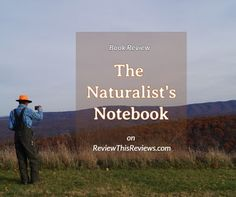 The Naturalist's Notebook is a wonderful gift for those who appreciate the natural world and care about the earth.