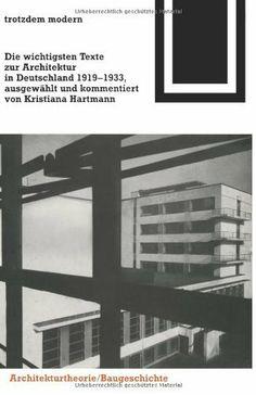 Bauwelt Fundamente, Bd.99, Trotzdem modern: Die wichtigsten Texte zur Architektur in Deutschland 1919-1933 von Kristiana Hartmann