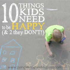 We all want our kids to be happy, but have you ever wondered if you might be trying too hard? Don't miss these 10 things kids need to be happy (as well as two things they don't!) A must-read for every mom!