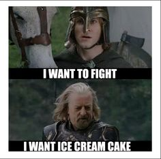 My sister didn't know who Theoden was and so I showed her this picture and now she calls him ice-cream-cake-man