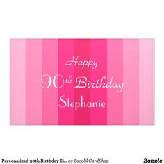 Personalized 90th Birthday (or Any Age) Sign Pink Stripes Banner - What a unique banner for a 90th Birthday Party. A background of pink stripes, and Three lines of pale pink text of your choosing - suitable for any age. Select Indoor or Outdoor material. All Rights Reserved © 2016 Alan & Marcia Socolik.   #zazzle