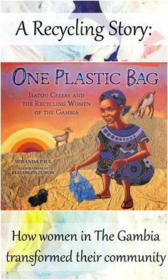 Booktopia has One Plastic Bag, Isatou Ceesay and the Recycling Women of Gambia by Miranda Paul. Buy a discounted Hardcover of One Plastic Bag online from Australia's leading online bookstore. Joelle, Day Book, Book Week, Inspiration For Kids, Library Inspiration, Children's Literature, Read Aloud, Nonfiction Books, Social Justice