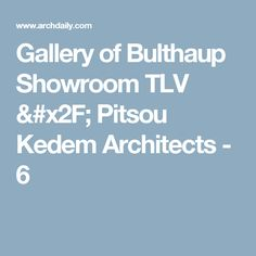 Gallery of Bulthaup Showroom TLV / Pitsou Kedem Architects - 6
