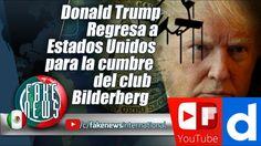 Donald Trump Regresa a Estados Unidos para la cumbre del club Bilderberg