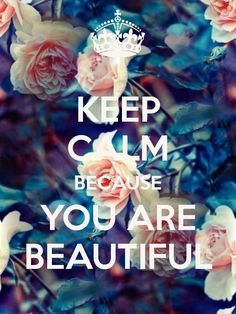 KEEP CALM BECAUSE YOU ARE BEAUTIFUL - KEEP CALM AND CARRY ON Image Generator - brought to you by the Ministry of Information