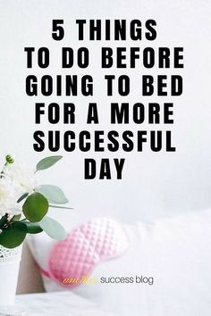 Learn 5 Things to Do Before Going to Bed that will make you get up in a good mood and take on a successful great day, in our weekly Monday motivation.| Monday Motivation | Entrepreneur & Success Coaching | Motivational Quotes | Law of Attraction | The Secret | Positive Mindset & Goal Achievement