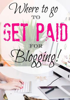 Want to earn a living blogging but don't know where to get paid work? This post outlines exactly where to go to get paid!