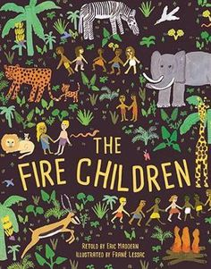The Fire Children: A West African Folk Tale – Paperback – (May Two Spirit, Creation Myth, Caribbean Culture, African Masks, Gouache Painting, Retelling, Used Books, American Artists, Childrens Books