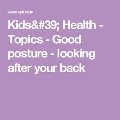 Kids' Health - Topics - Good posture - looking after your back