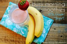 Busy Morning Smoothies {Made with Greek Yogurt}