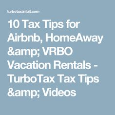 10 Tax Tips for Airbnb, HomeAway & VRBO Vacation Rentals - TurboTax Tax Tips & Videos