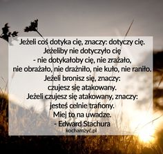 KochamZyc.pl Love Life, Motto, Personal Development, Life Lessons, Quotations, Poems, Quotes, Inspiration, Diy