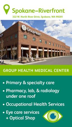 The Group Health Riverfront Medical Center in Spokane features primary care delivered by family medi Behavioral Health Services, Health Education, Group Health, Podiatry, Optical Shop, Primary Care, Radiology, Medical Center, Social Work