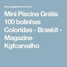 Mini Piscina Grátis 100 bolinhas Coloridas - Braskit - Magazine Kgfcarvalho