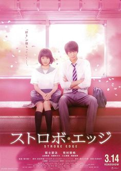 Sutorobo ejji (Strobe Edge] Starring:Kasumi Arimura and Sota Fukushi 2015 Movie IMDb:6.3 Love, of course. :) To love without expecting return.Follow :)