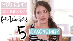 YOU DIDN'T GET THE TEACHING JOB?   5 Surprising Reasons WHY!   Interview...