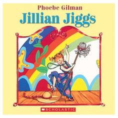 Jillian Jiggs I loved her! She was loud and creative and smart and wild and imaginary and messy and bossy and determined! She was a little girl I could totally relate to.
