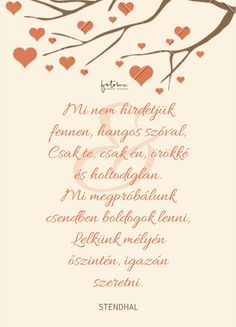 Esküvői idézetek Stendhal Sister Wedding, Dream Wedding, Love Actually, Dear Future Husband, Love Life, Motto, Diy And Crafts, Mindfulness, Wisdom
