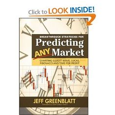 Breakthrough Strategies for Predicting Any Market: Charting Elliott Wave, Lucas, Fibonacci and Time for Profit (Wiley Trading)