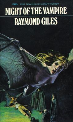 Raymond Giles - Night of the Vampire by severance_23 on Flickr.Via Flickr:  First published in the U.S. by Avon in 1969. This U.K. edition published by New English Library (ISBN: 045000595X) in September 1970. Raymond Giles is a pseudonym of John R. Holt. Cover art by Richard Clifton-Dey.