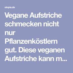 Vegane Aufstriche schmecken nicht nur Pflanzenköstlern gut. Diese veganen Aufstriche kann man aus nur zwei Basiszutaten schnell selber machen.