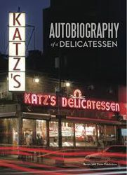 Katz's: Autobiography of a Delicatessen by Jake Dell | Jewish Book Council (But does it come with a Pastrami Sandwich?)