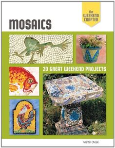 The Weekend Crafter: Mosaics: 20 Great Weekend Projects (Weekend Crafter (Rankin Street Press)) Used Book in Good Condition Mosaic Diy, Mosaic Garden, Mosaic Crafts, Mosaic Projects, Mosaic Tiles, Mosaics, Glass Tiles, Date, Book Crafts