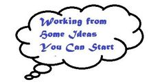 Working from Home Ideas You can Start With!