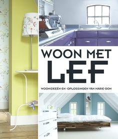 Boek 'Woon met Lef' 14 interieurs bij 'gewone' mensen in 'gewone' huizen stylist Marie-Gon